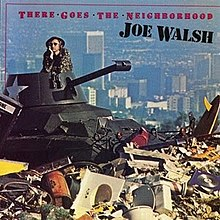 220px-Joe_Walsh_-_There_Goes_the_Neighborhood